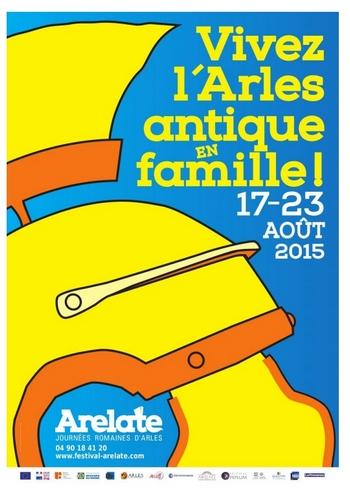 Festival Arelate 17 au 23 Août 2015