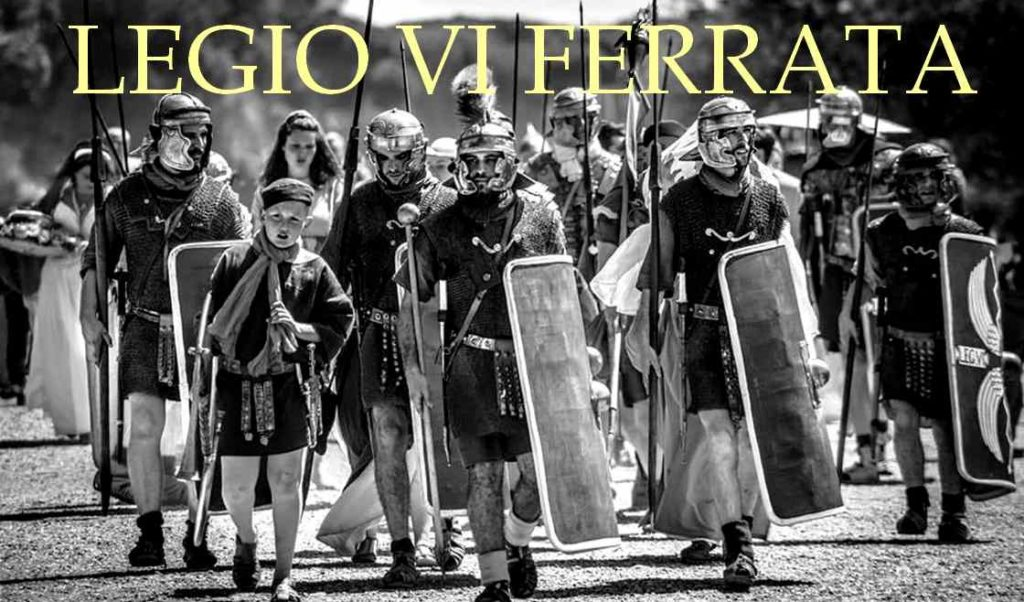 Legio VI Ferrata groupe de reconstitution historique romaine