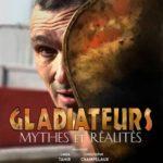 Gladiateurs, Mythes et Réalités